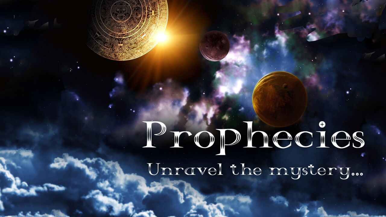 Prophecies: Unravel the Mystery -