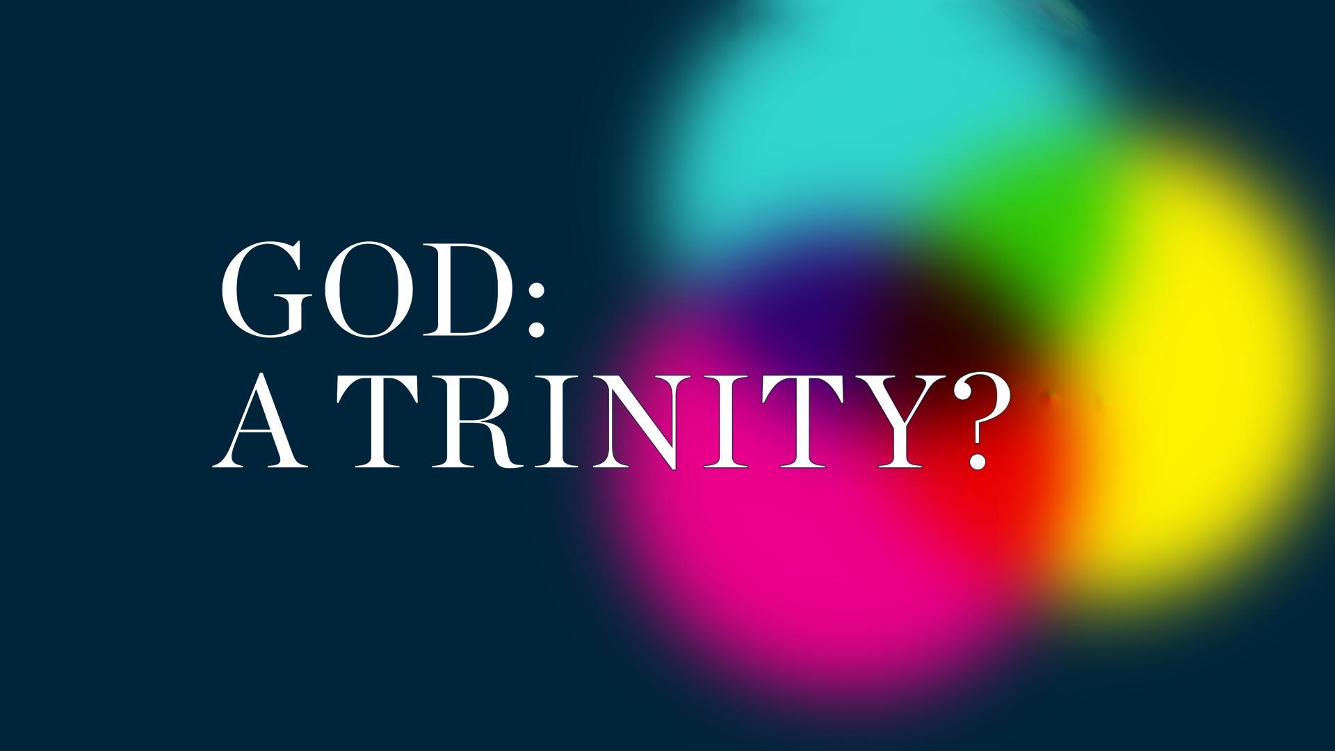 God: A Trinity? -