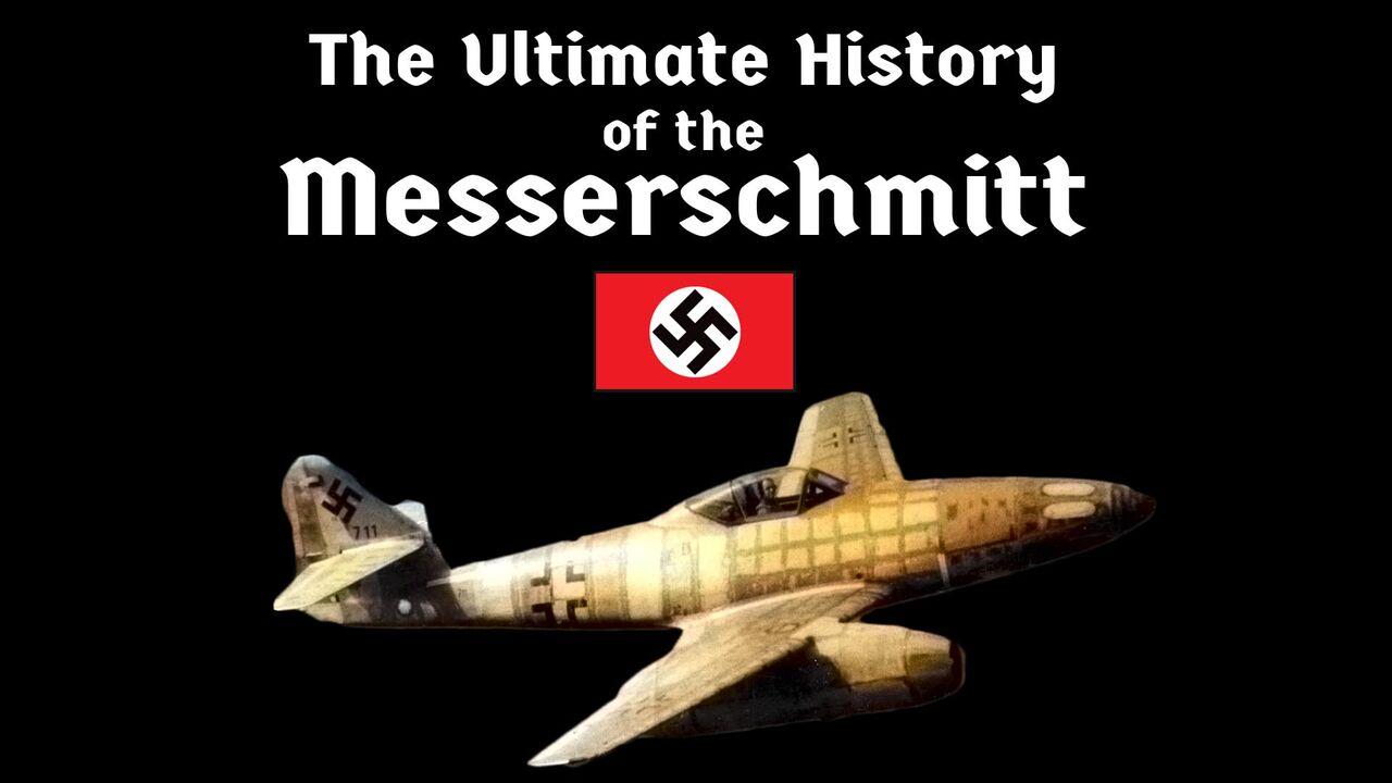 The Ultimate History of the Messerschmitt -