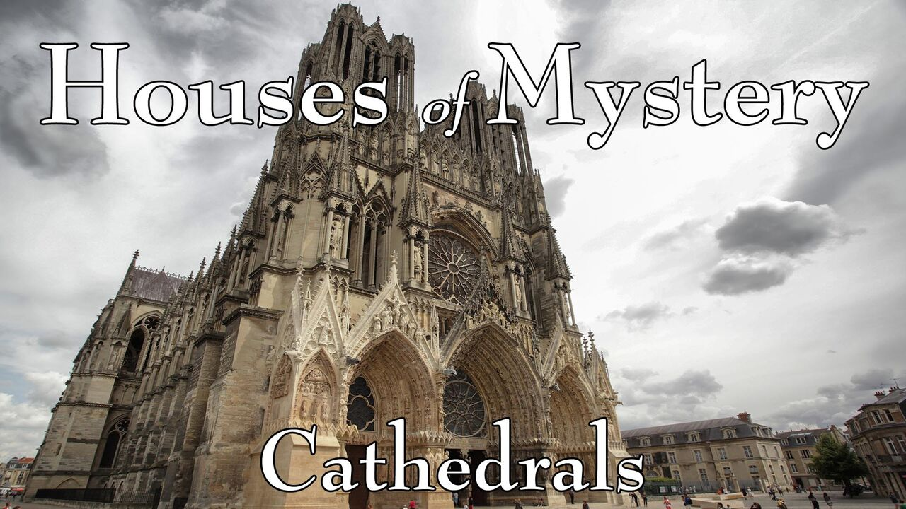 Houses of Mystery: Cathedrals -