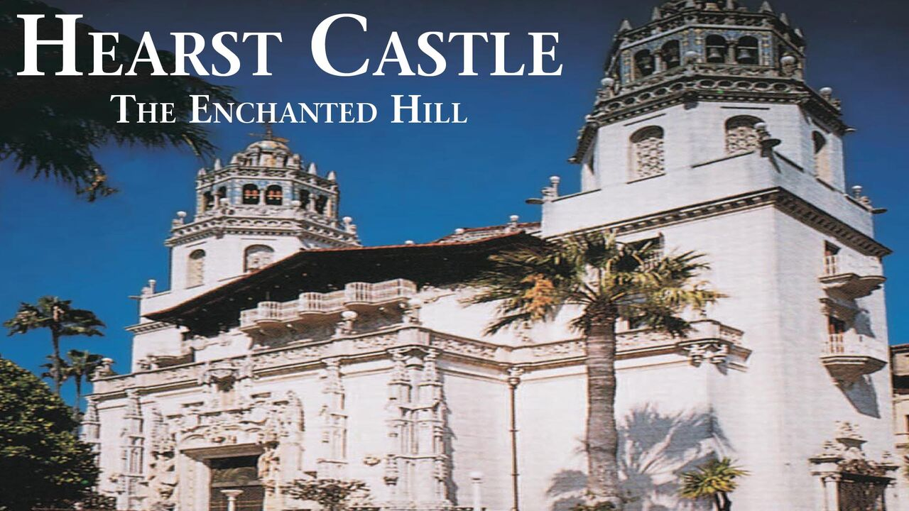 Hearst Castle: The Enchanted Hill -