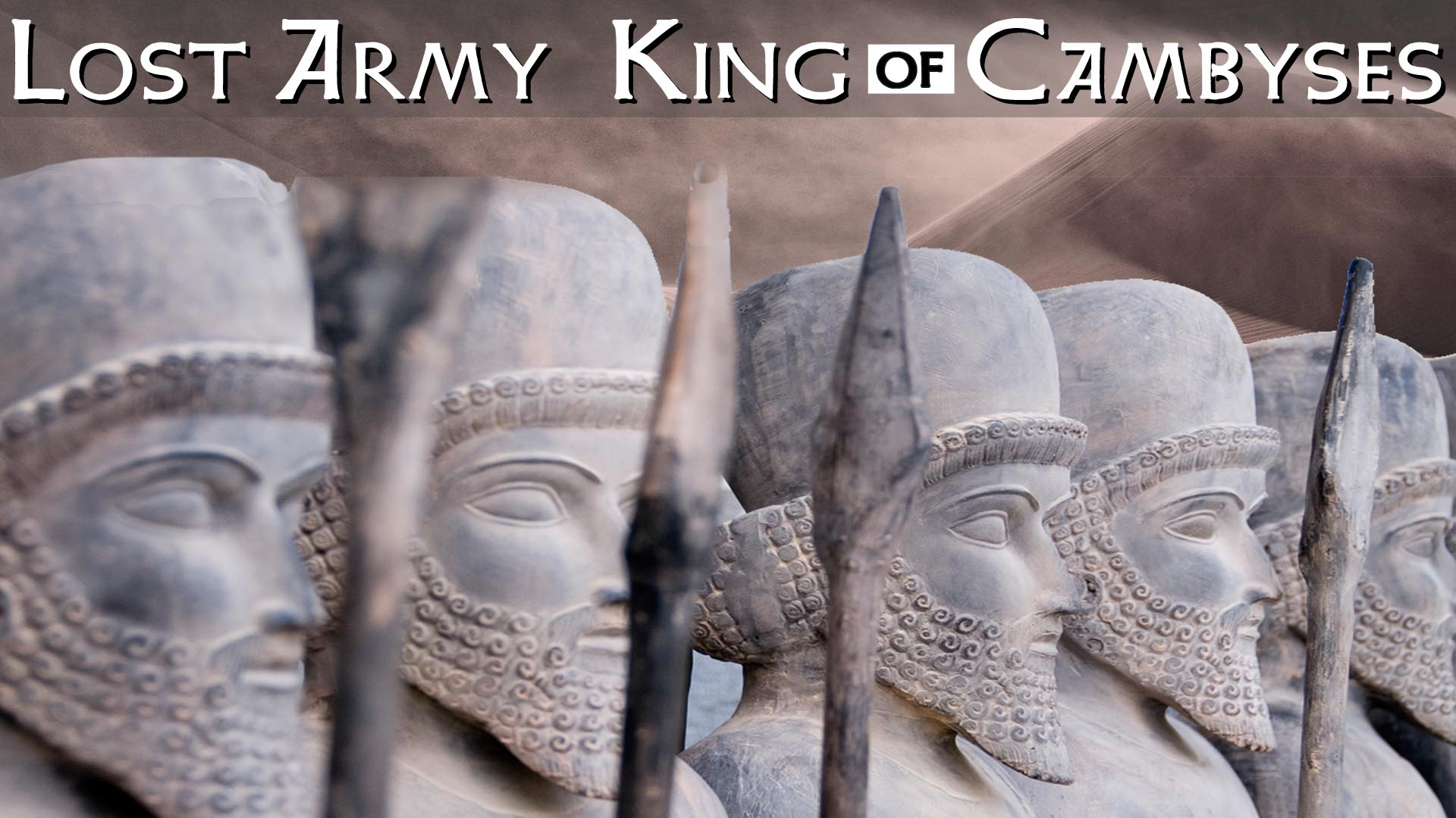 Lost Army: King of Cambyses -