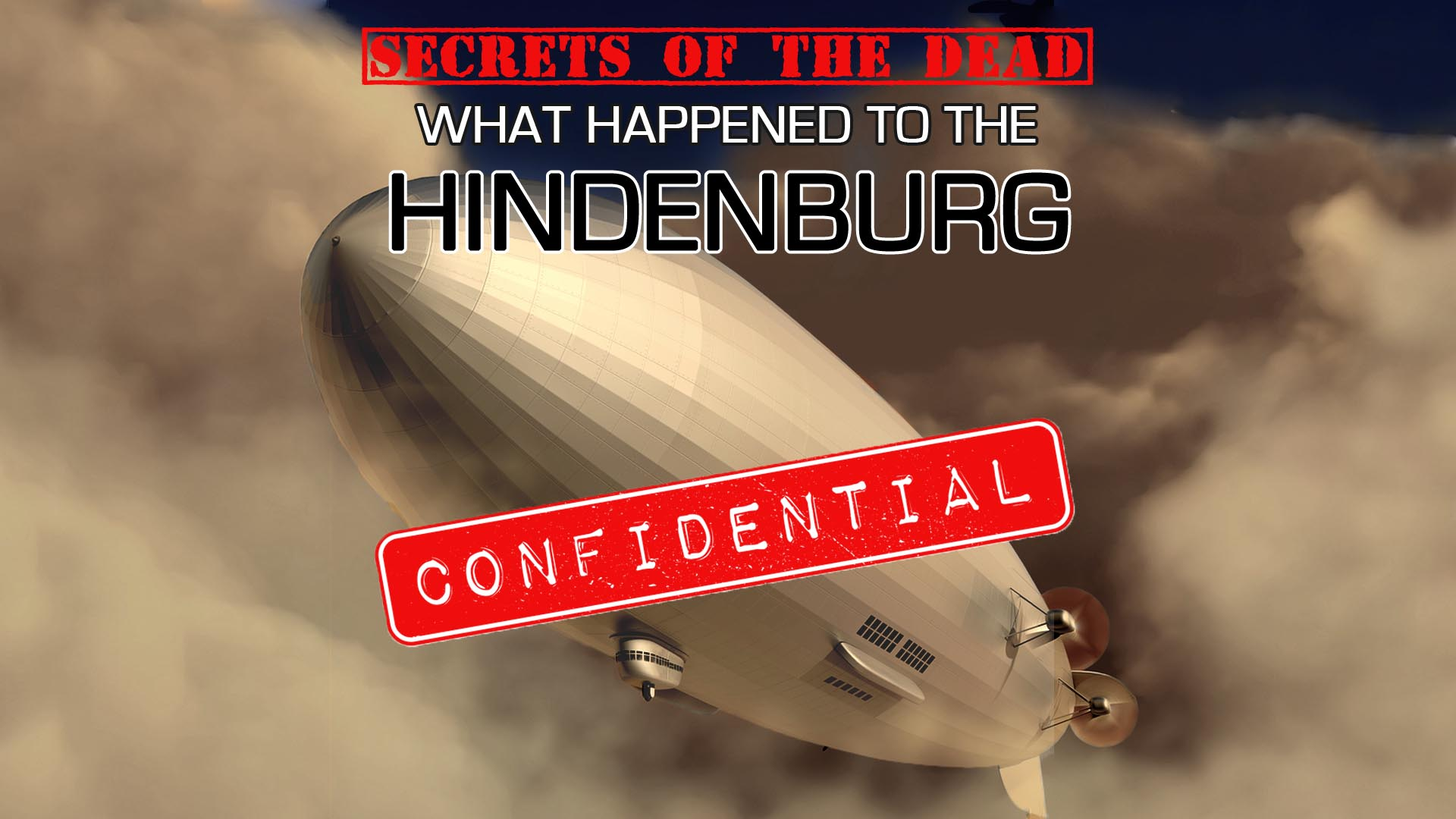 Secrets of the Dead: What Happened to the Hindenburg -
