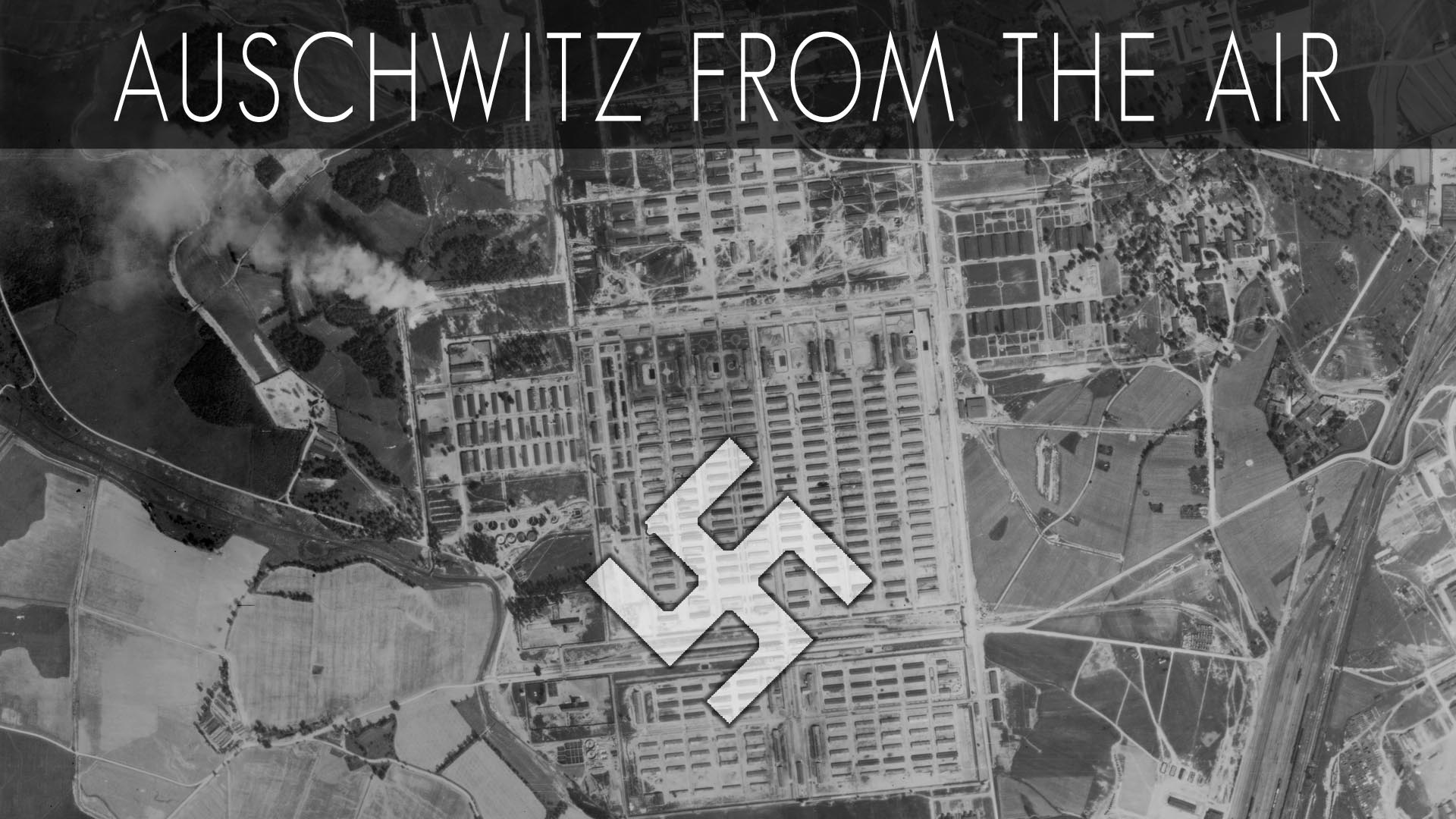 Auschwitz From The Air  -