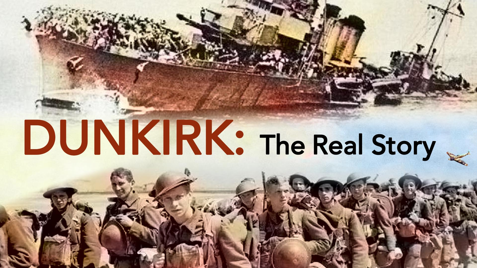 Dunkirk: The Real Story -