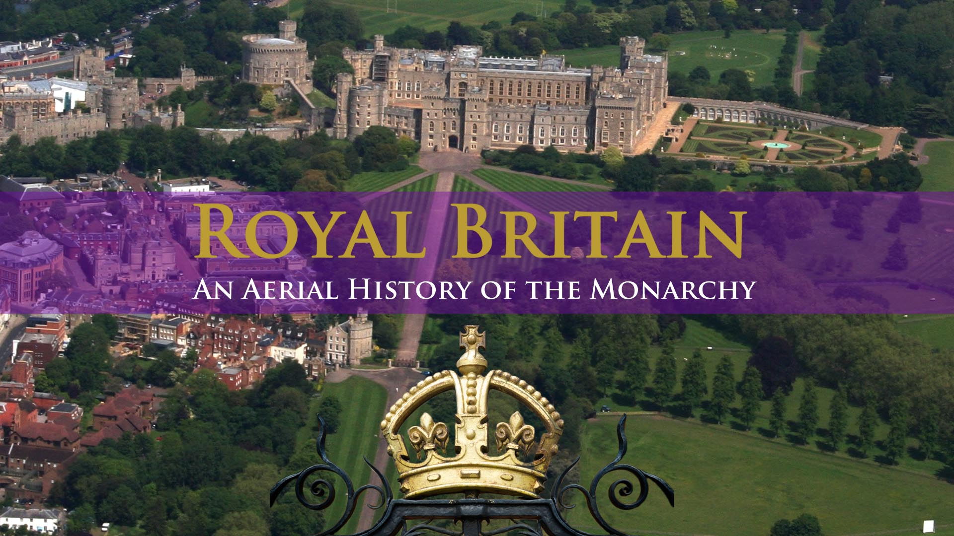 Royal Britain: An Aerial History Of The Monarchy -