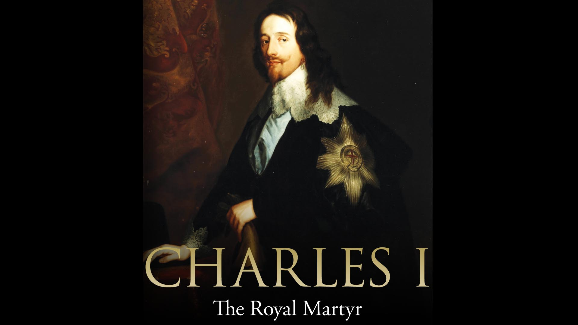 Charles I: The Royal Martyr -