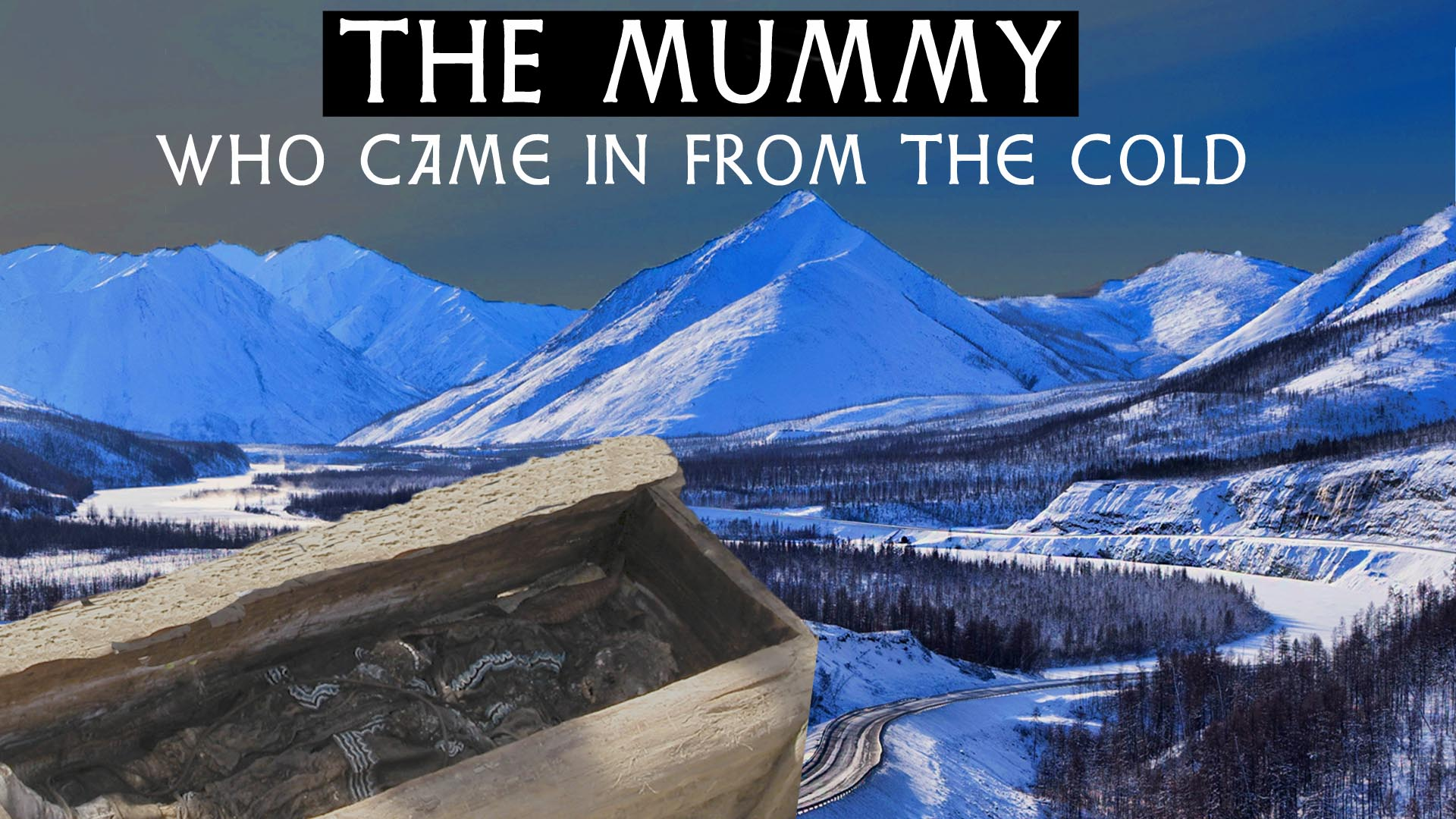 The Mummy Who Came In From The Cold -
