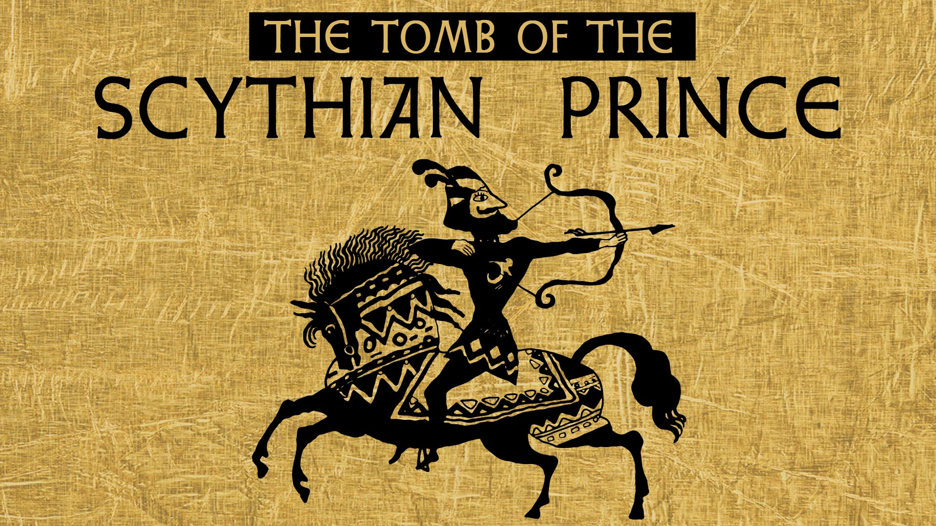 The Tomb of the Scythian Prince -