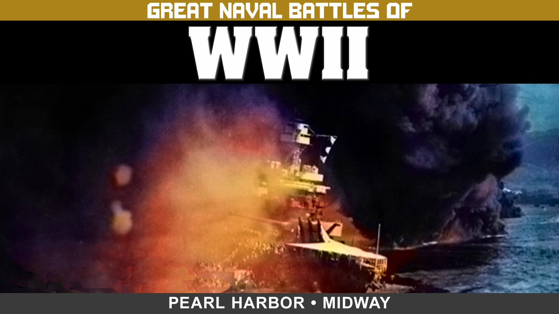 Great Naval Battles of WWII: Pearl Harbor & Midway -
