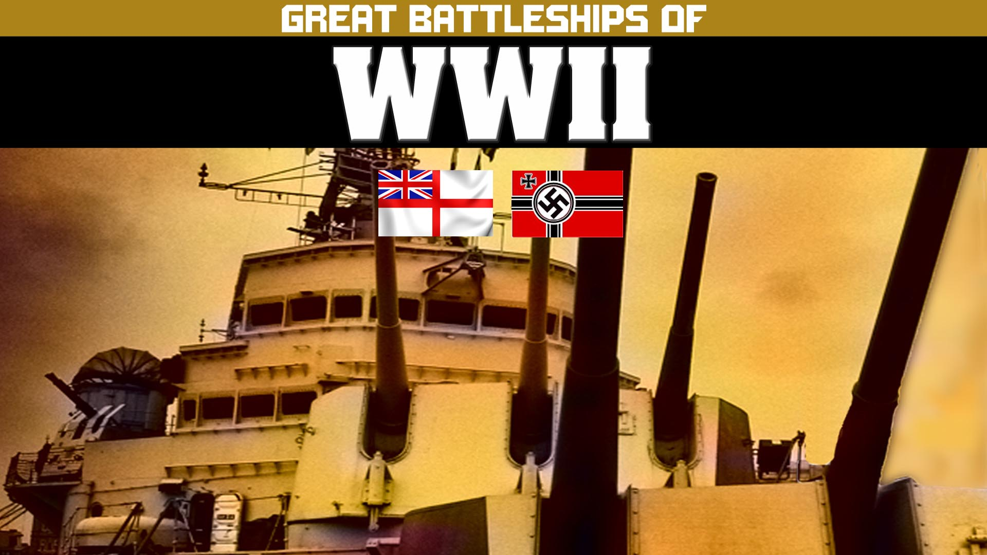 Great Battleships of WWII  -
