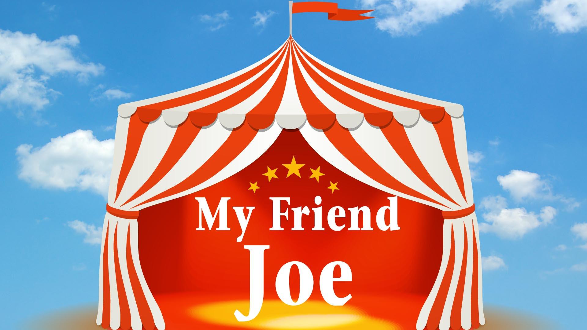 My Friend Joe  -
