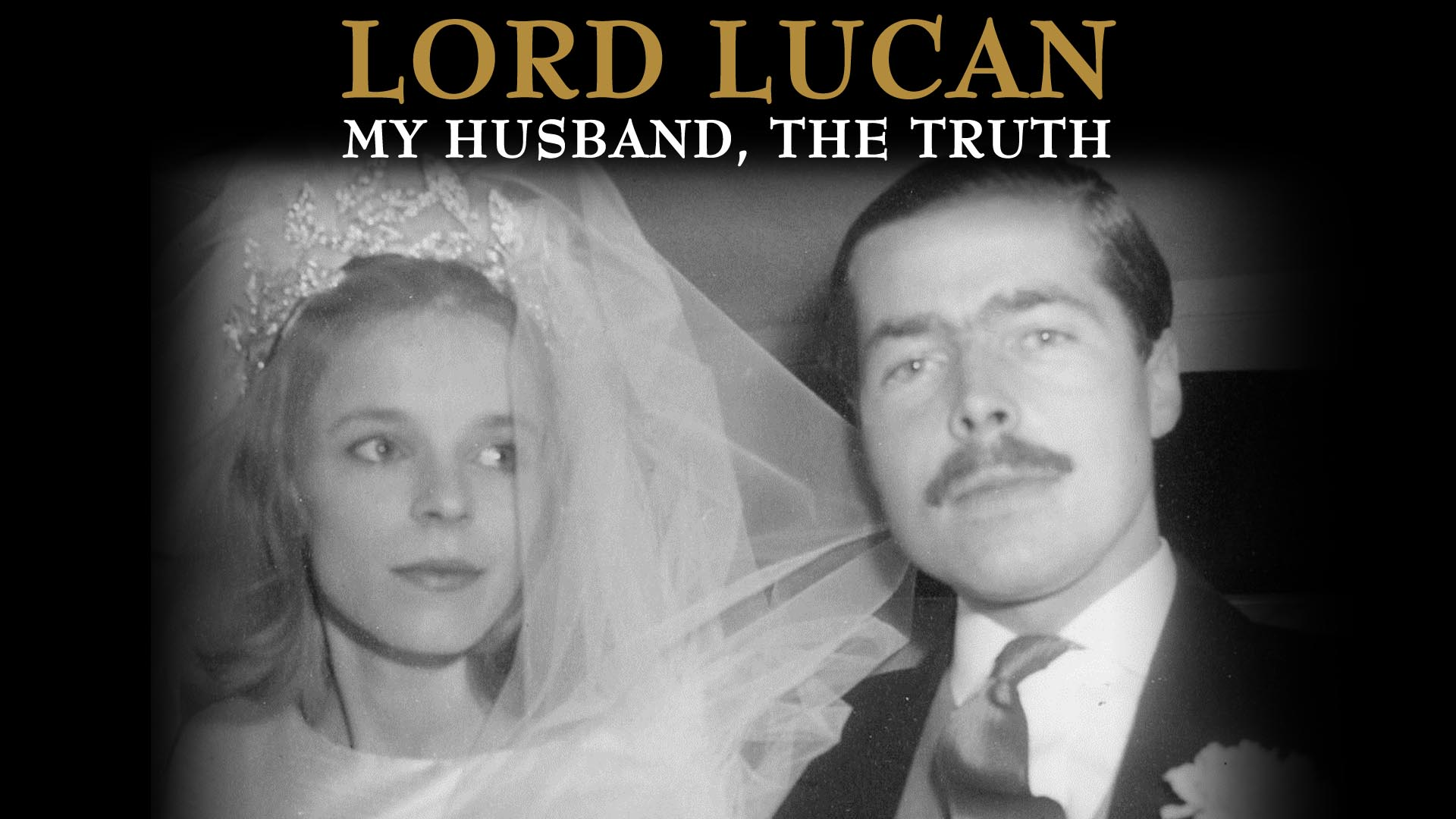 Lord Lucan: My Husband, The Truth -