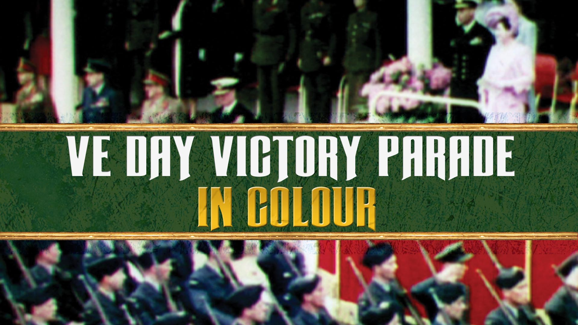 VE Day Victory Parade in Colour -