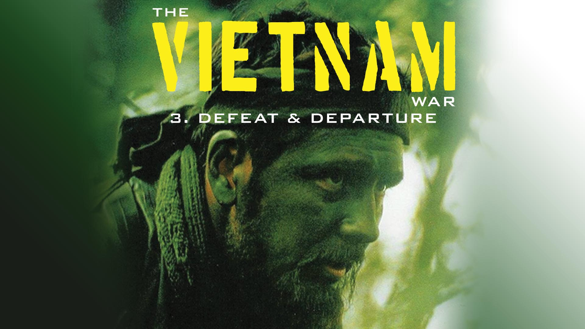 The Vietnam War: Defeat and Departure -
