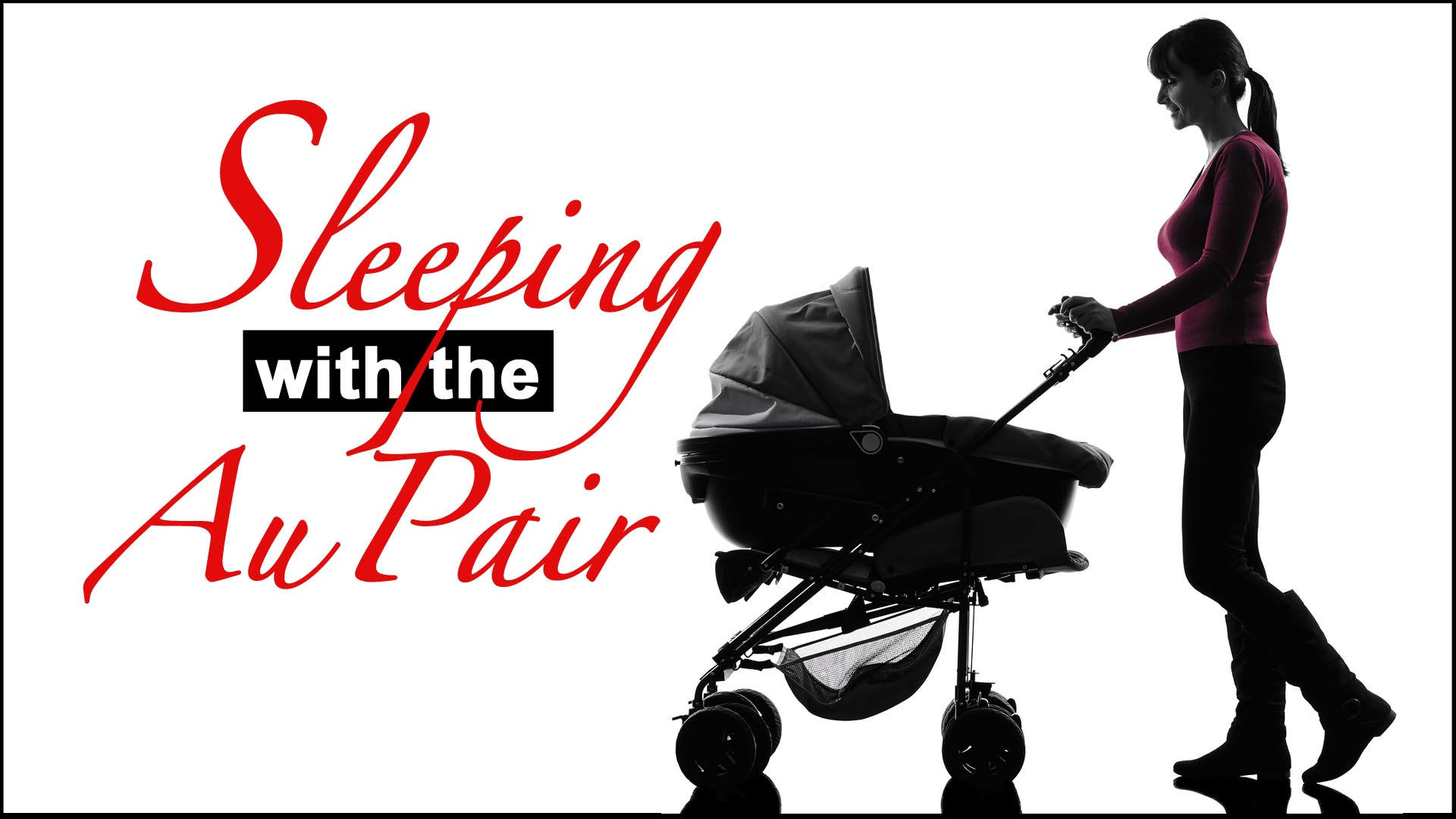 Sleeping with the Au Pair  -