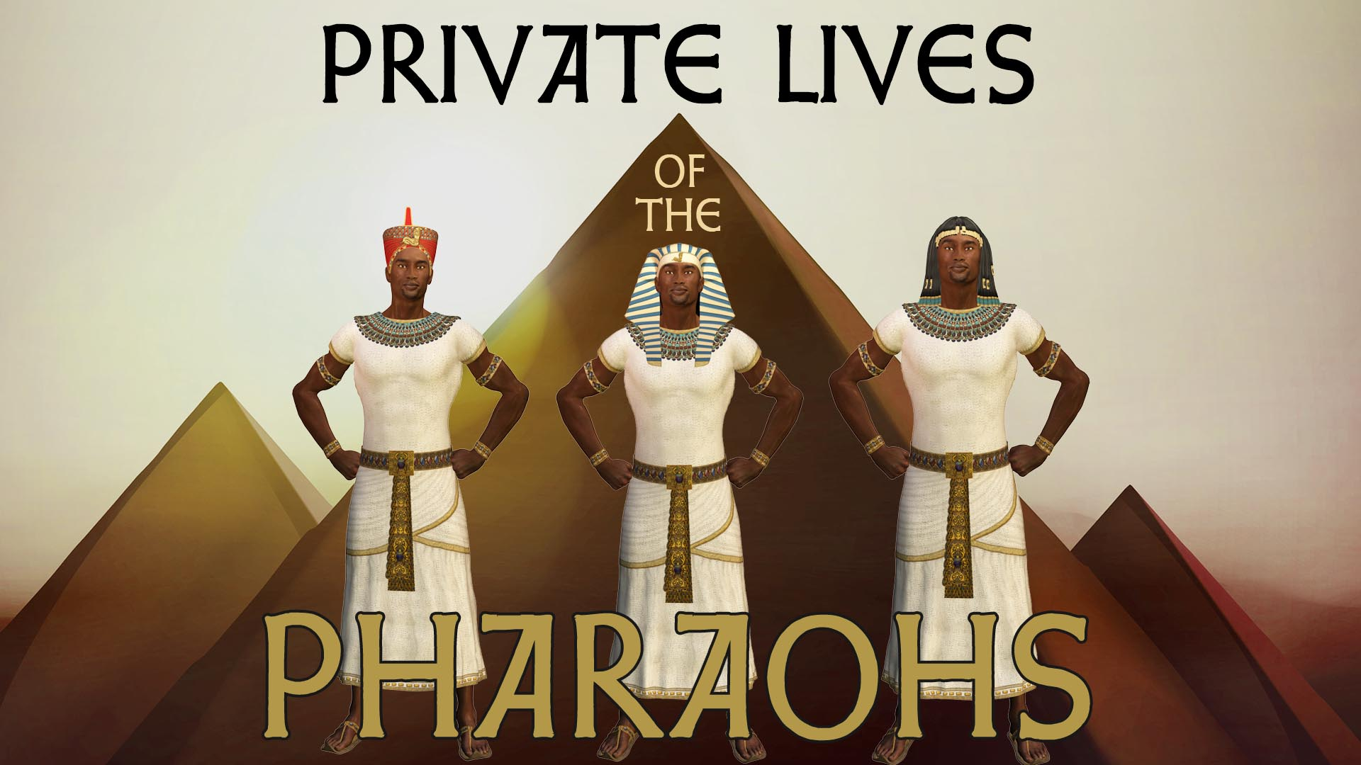 Private Lives of the Pharaohs -
