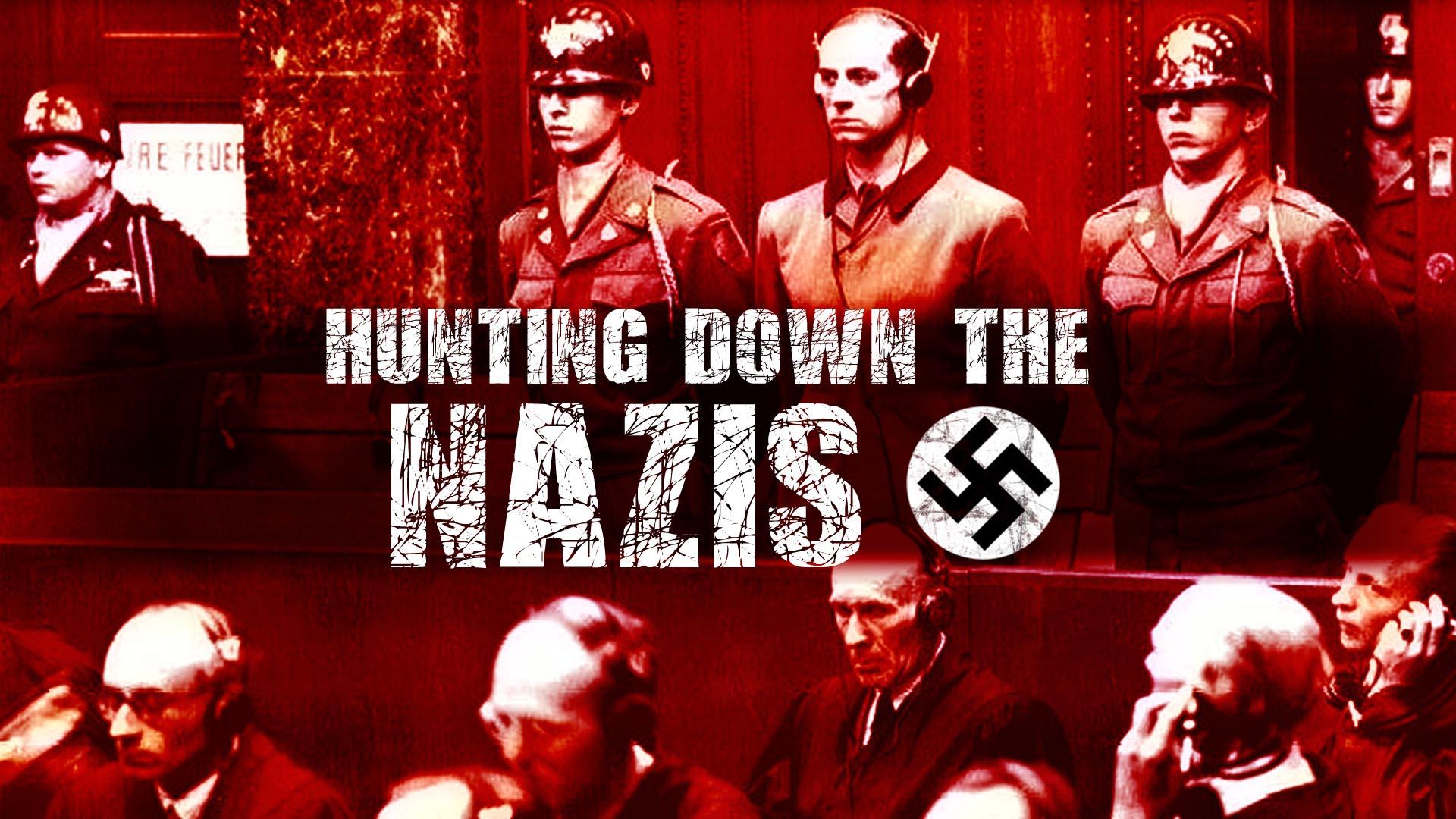 Hunting Down The Nazis -