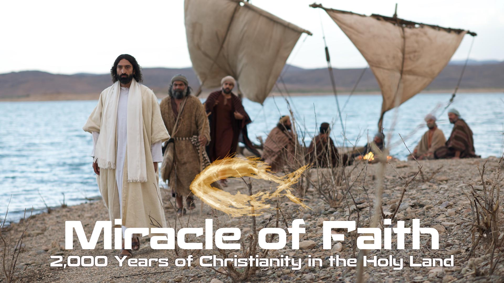 Miracle of Faith: 2,000 Years of Christianity in the Holy Land -