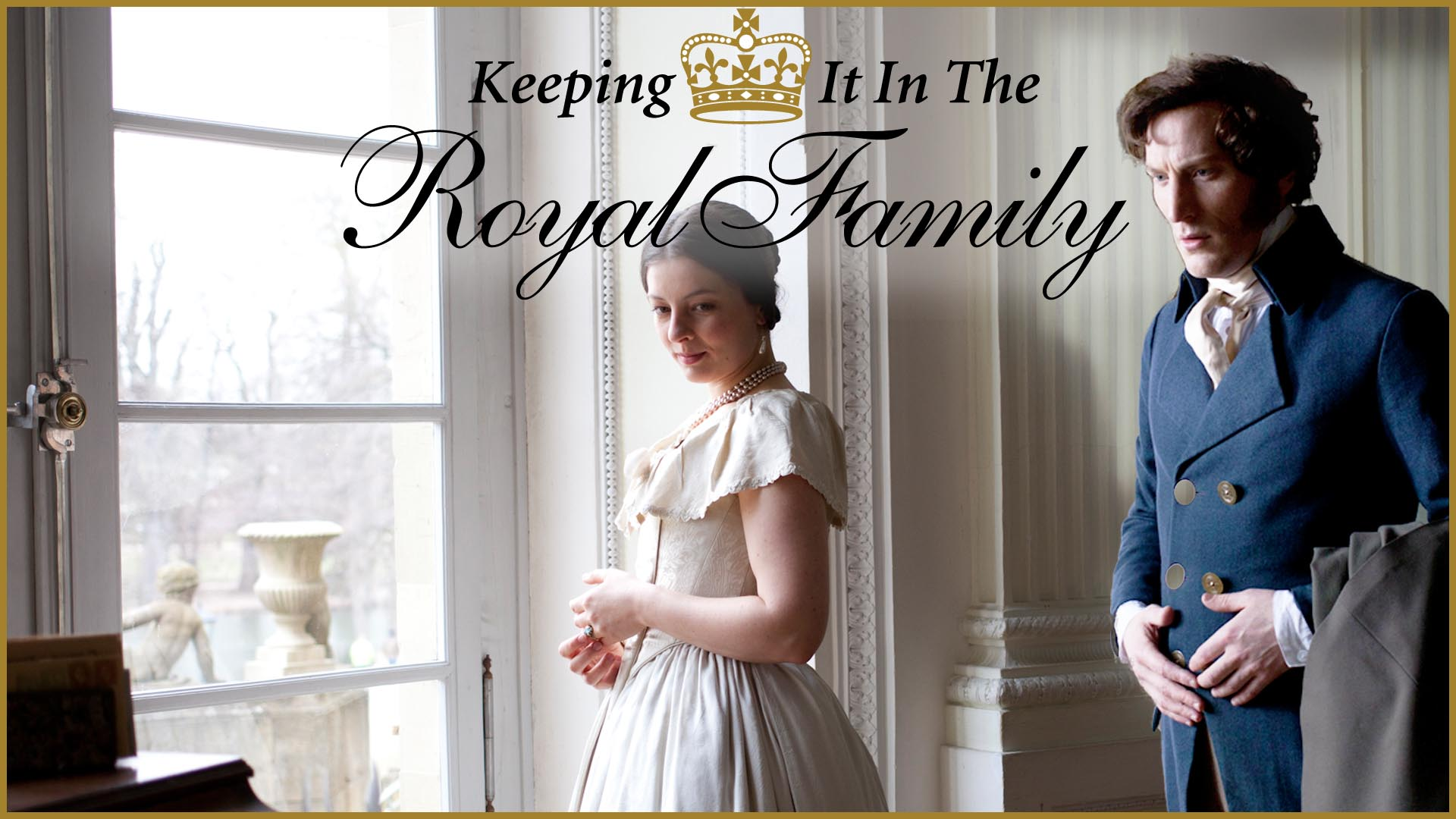 Keeping it in the Royal Family -