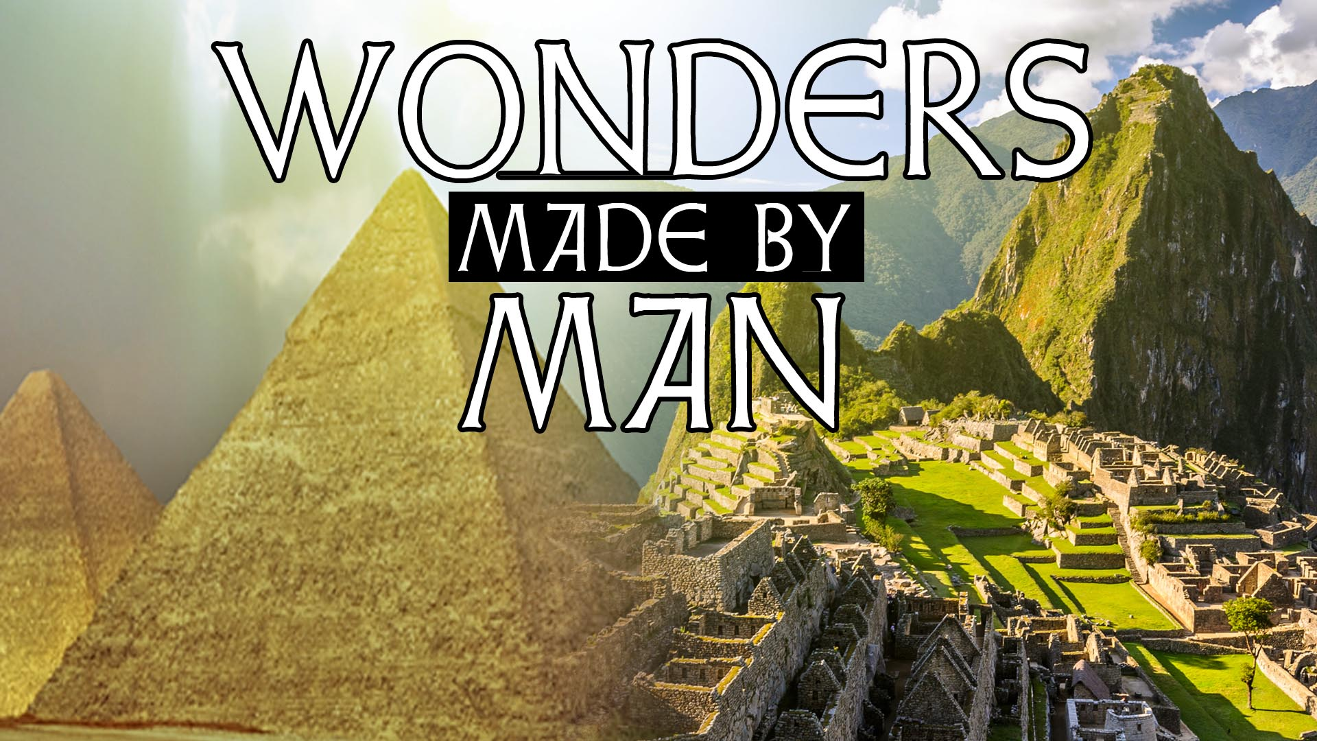 Wonders Made By Man -