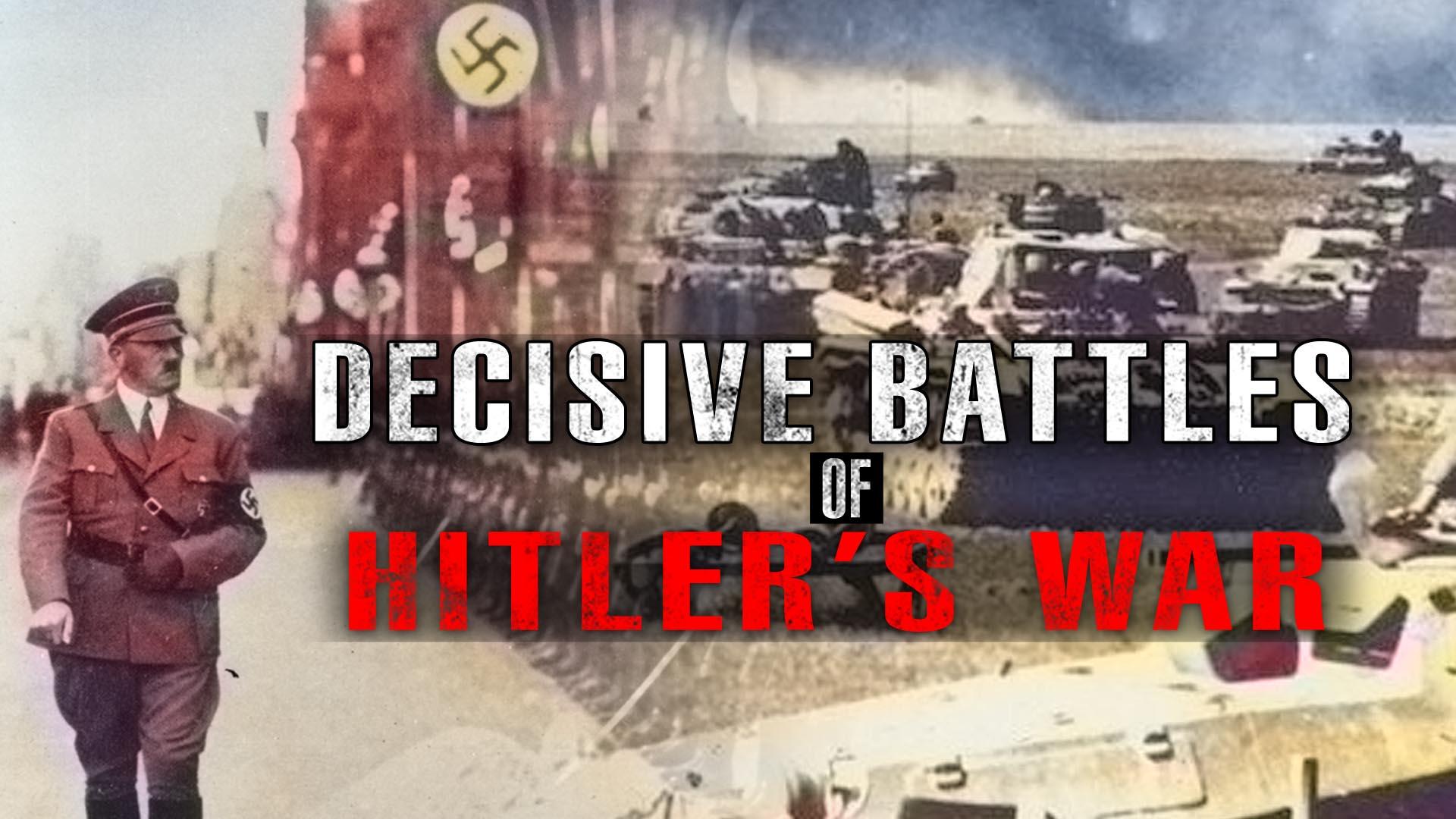 Decisive Battles of Hitler's War -