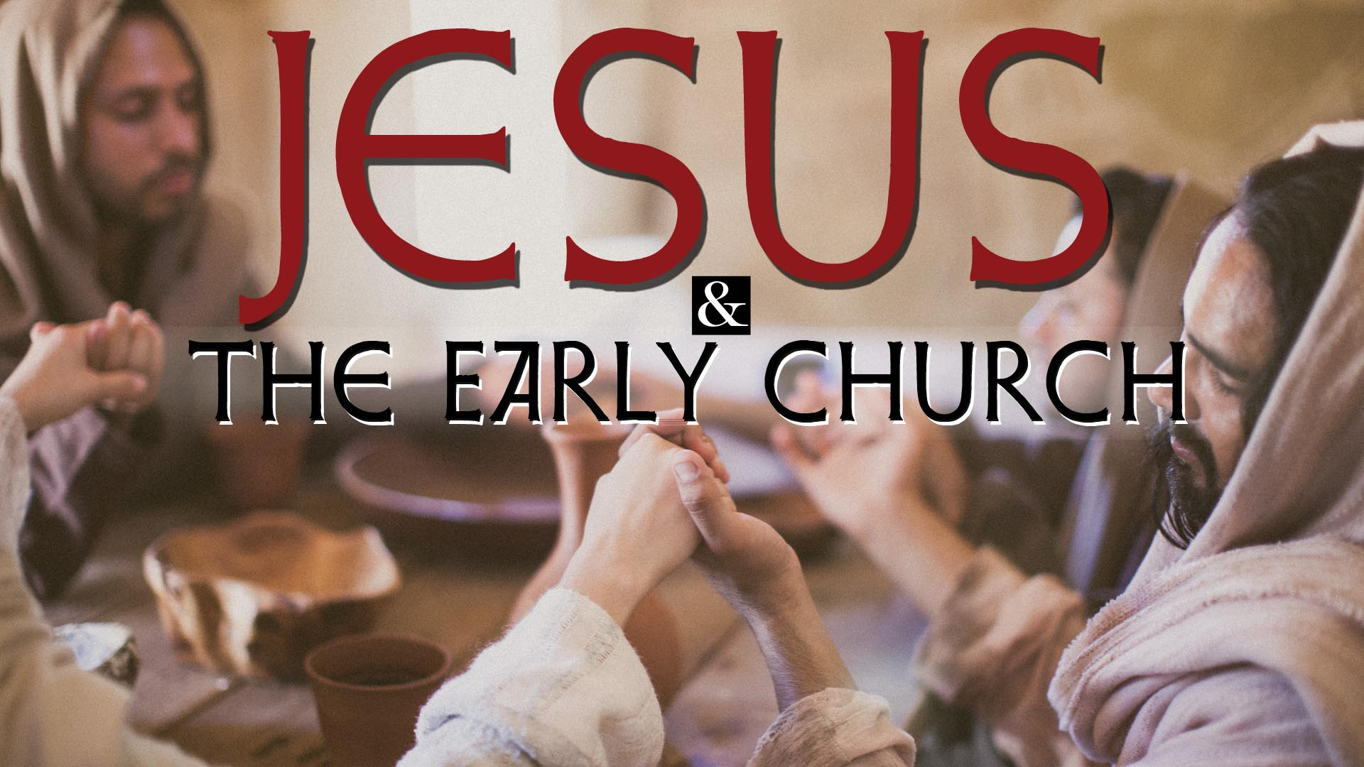 Jesus and the Early Church -