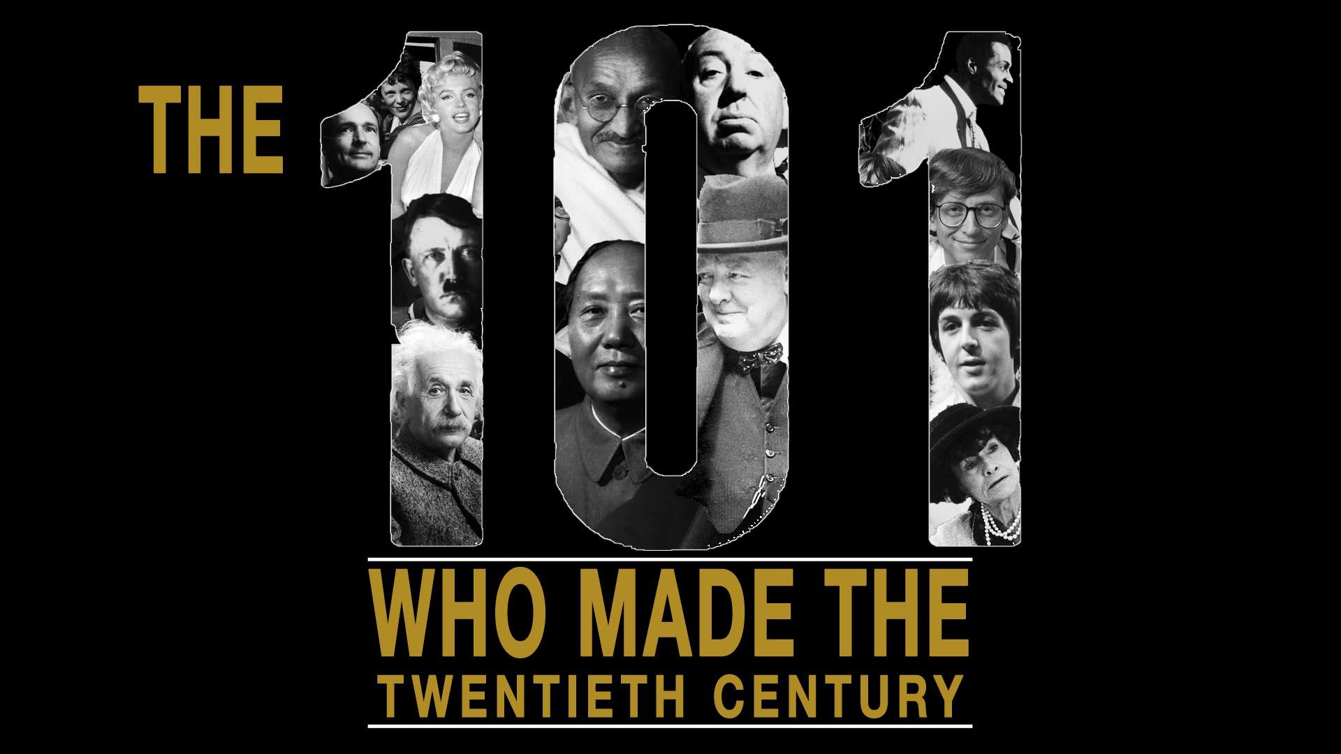 The 101 Who Made the Twentieth Century -