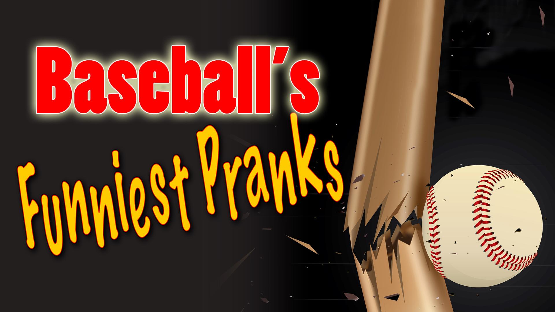 Baseball's Funniest Pranks -