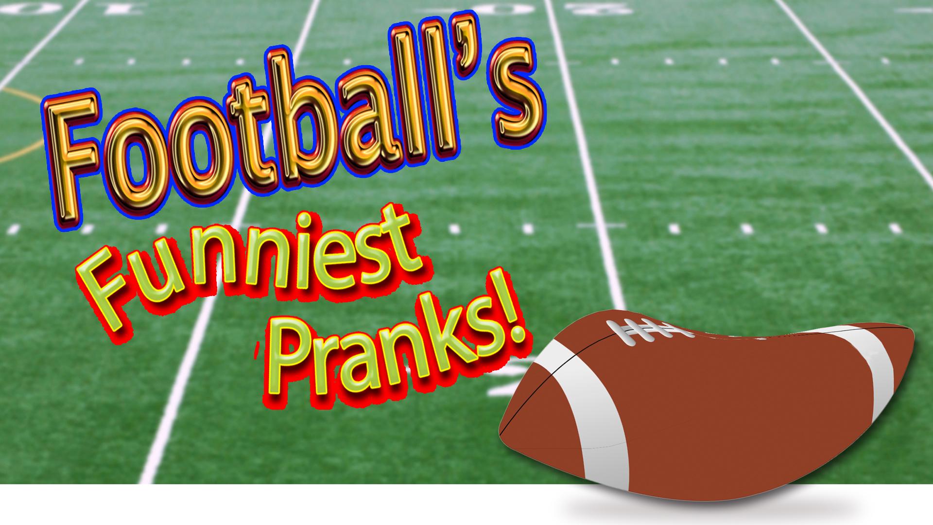 Football's Funniest Pranks -