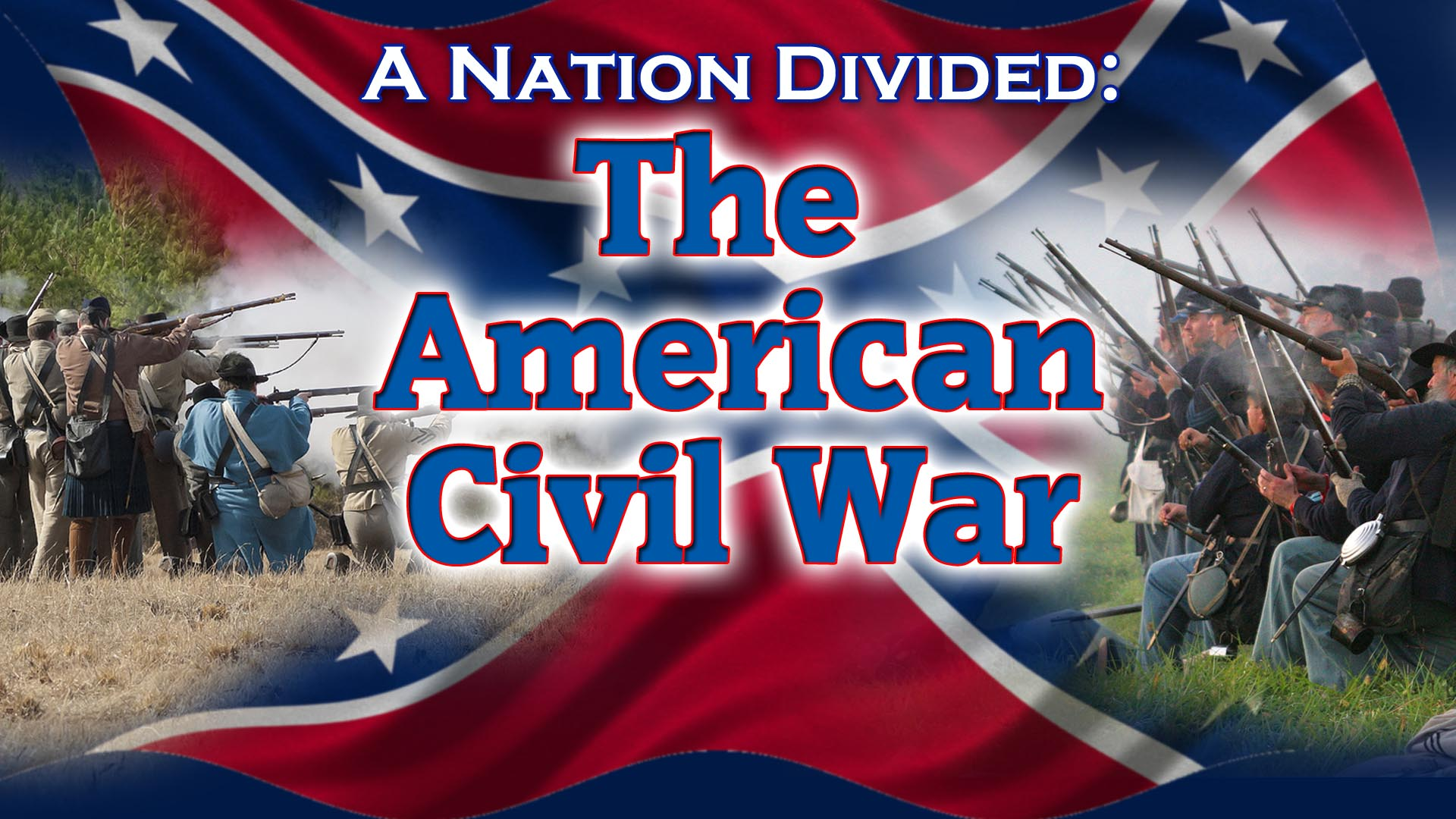 Nation Divided: The American Civil War -