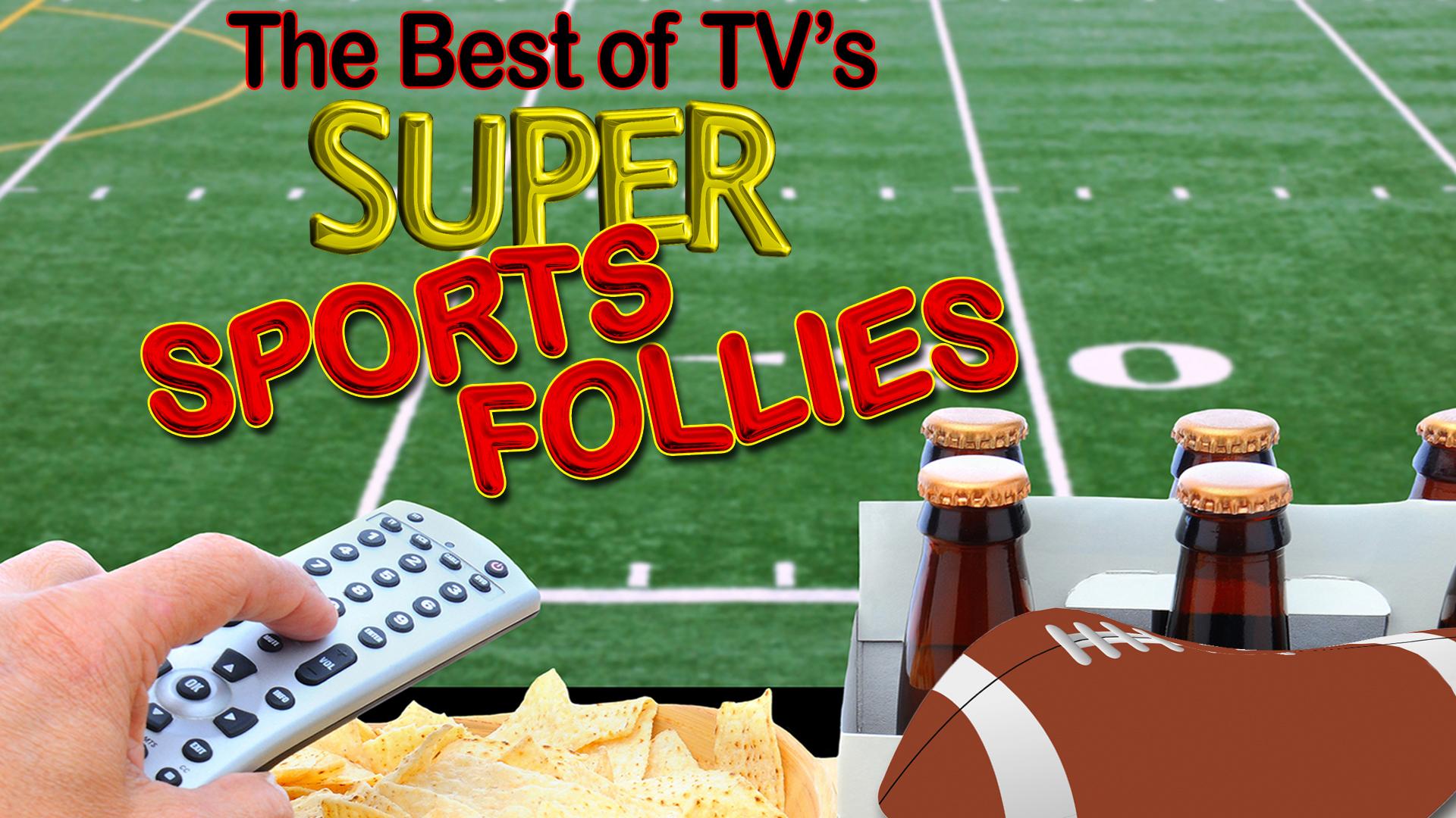 The Best of TV's Super Sports Follies -