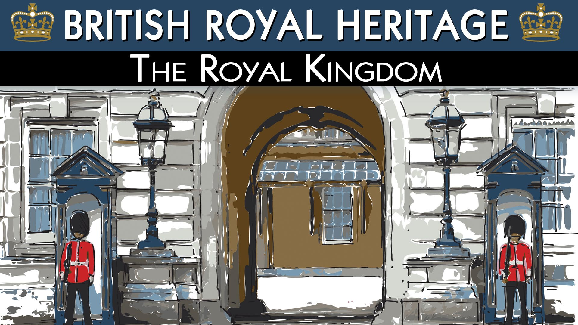 British Royal Heritage: The Royal Kingdom -