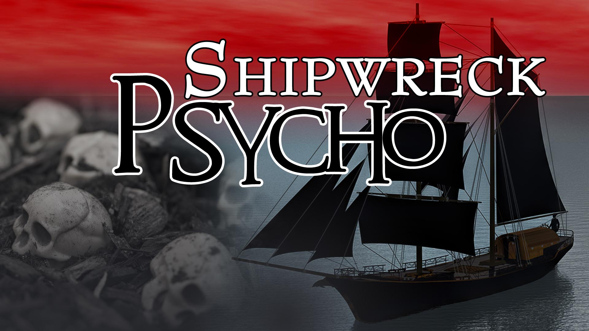 Shipwreck Psycho -