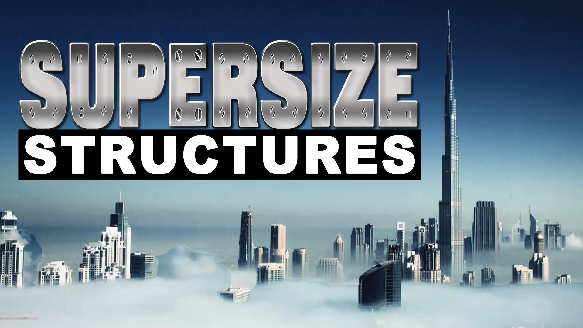 Supersize Structures -