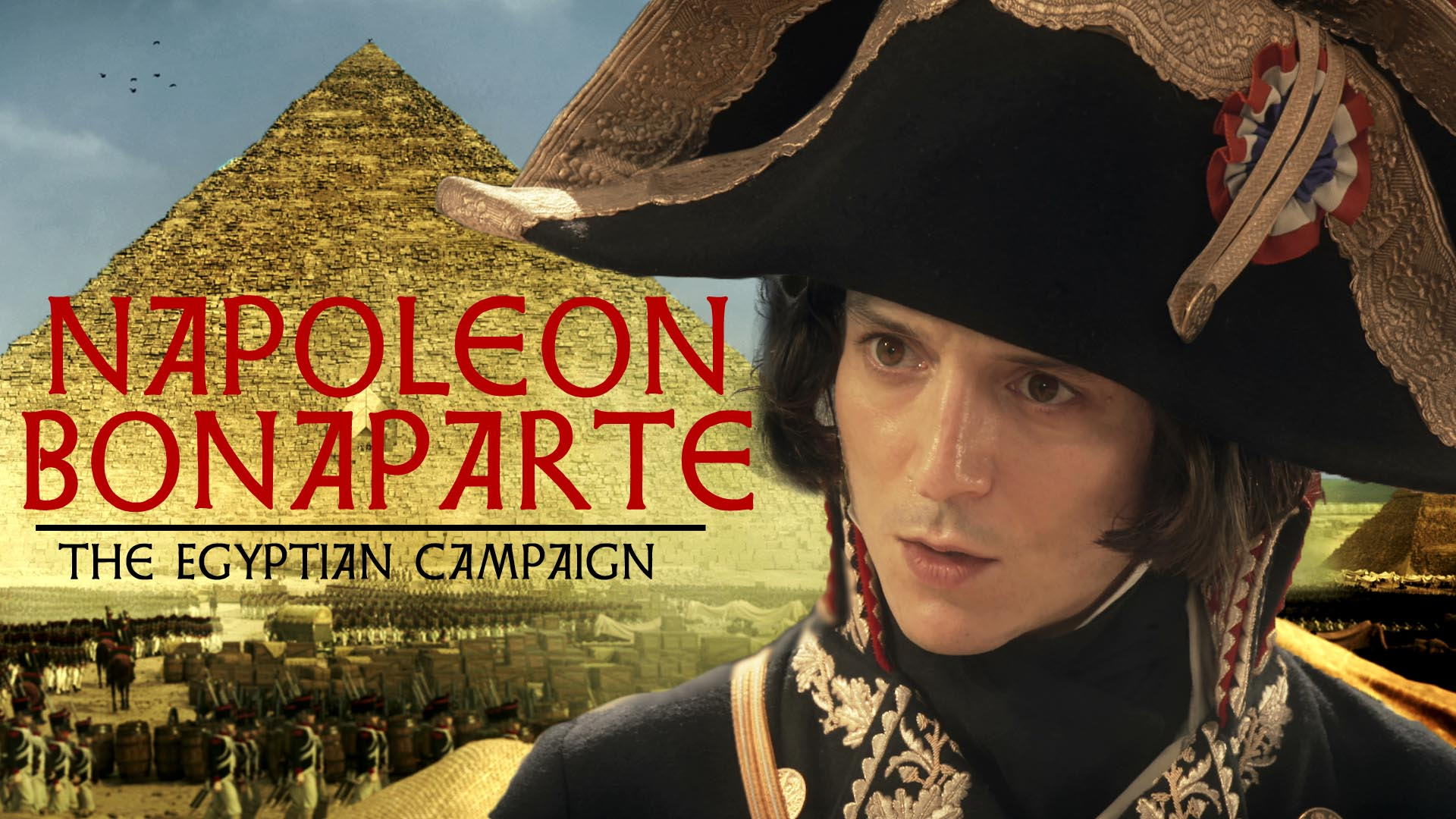 Napoleon Bonaparte: The Egyptian Campaign -