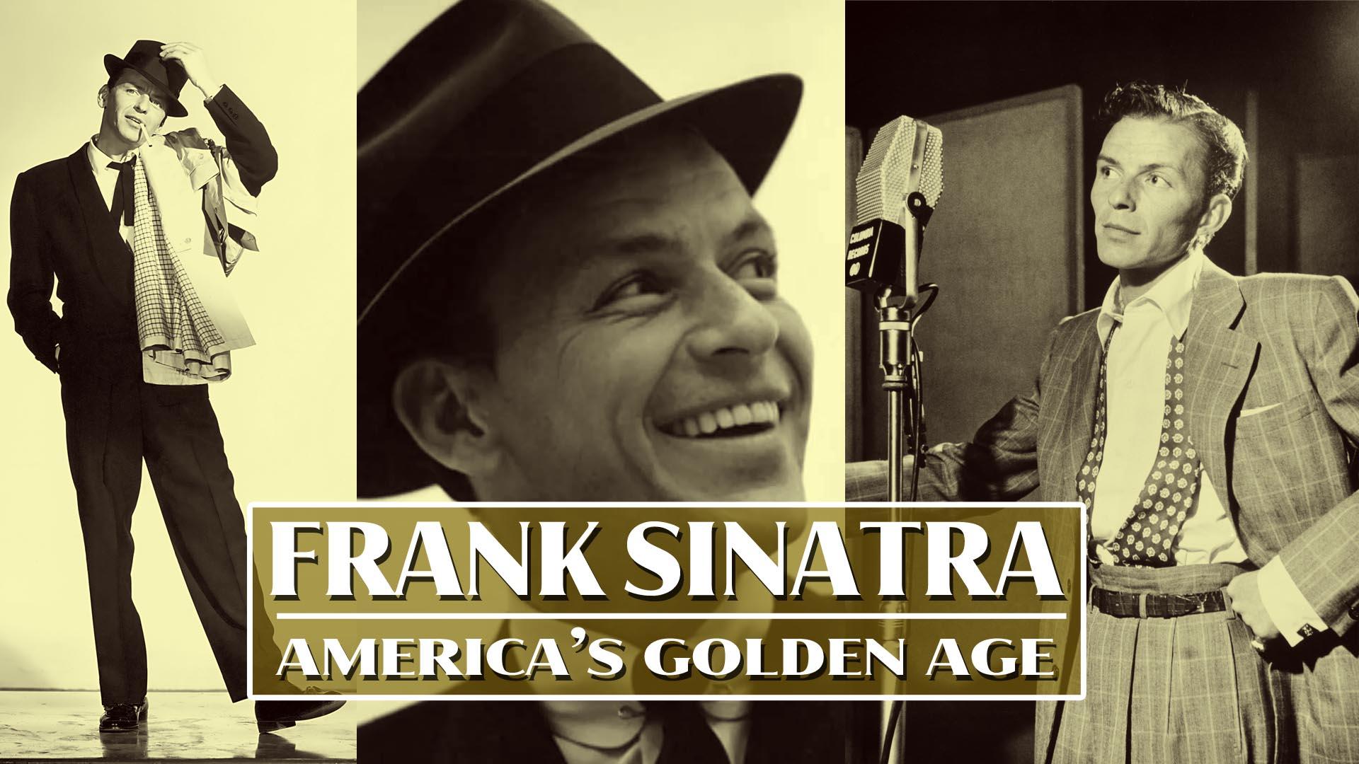 Frank Sinatra: America's Golden Age -