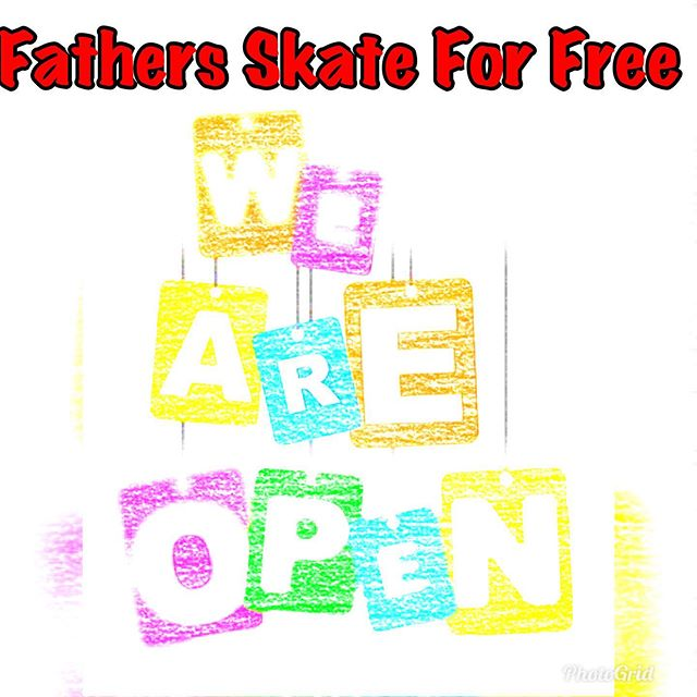 Yes we are open today 4pm to 8pm session, all fathers (with their kids) skate for free today!