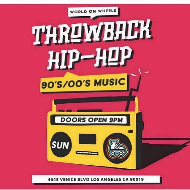 Sunday! 9pm-1am (18+) .... Old School Hip-Hop throwback night!! World On Wheels, 4545 Venice Blvd. Los Angeles, CA 90019