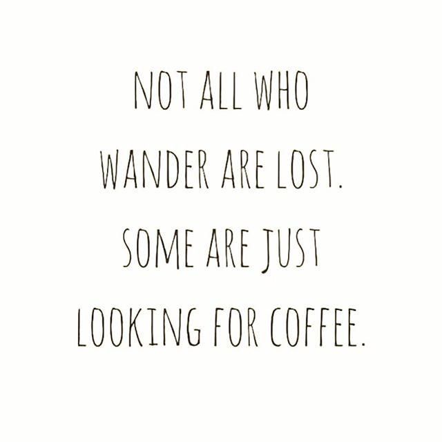 I'm lost.....hopefully someone brings me coffee soon! #brewforthebrave #helpbringcoffee #notallwhowanderarelost #insearchofcoffee
