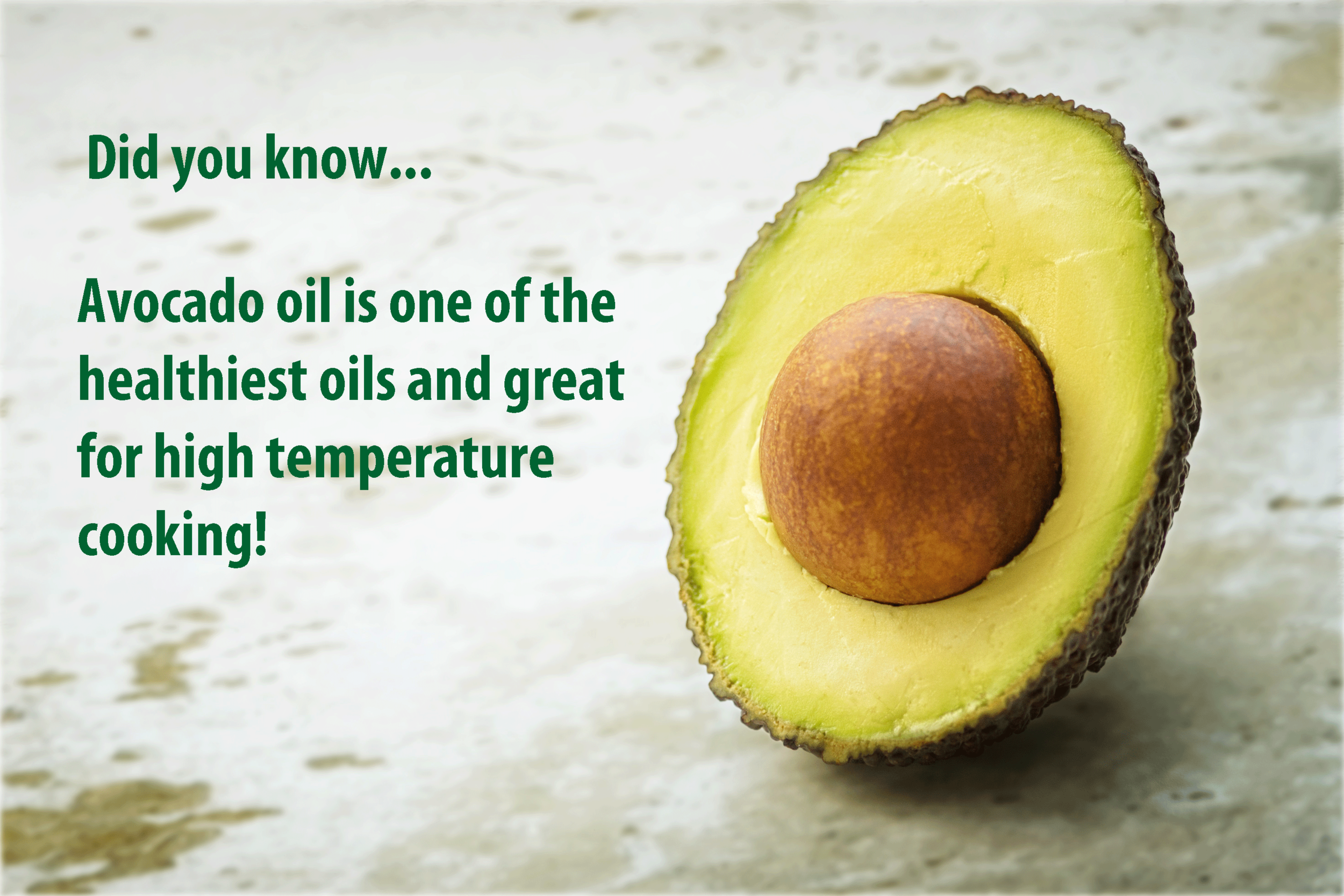 A wonderful source of monounsaturated fat, avocado oil is beneficial for your hair, skin, heart as well as oral health and may improve the absorption of other foods.