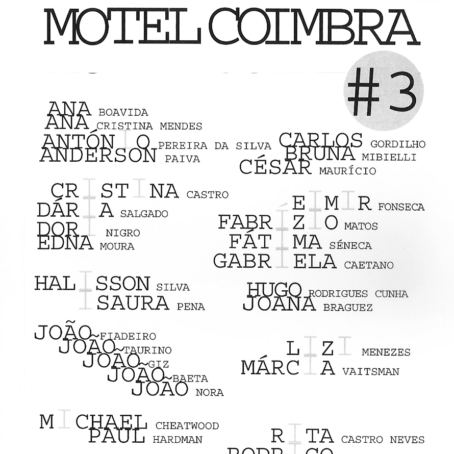 - Motel Coimbra MMXVI is an artistic and curatorial project by PhD students in Contemporary Art of the College of Arts (Coimbra University).Motel Coimbra MMXVI was on display from April 15 to May 25, 2016.Motel Coimbra MMXVI is organized by College of Arts/António Olaio, José Maçãs de Carvalho e Pedro Pousada.Catalog design by António Olaio.Return to the gallery