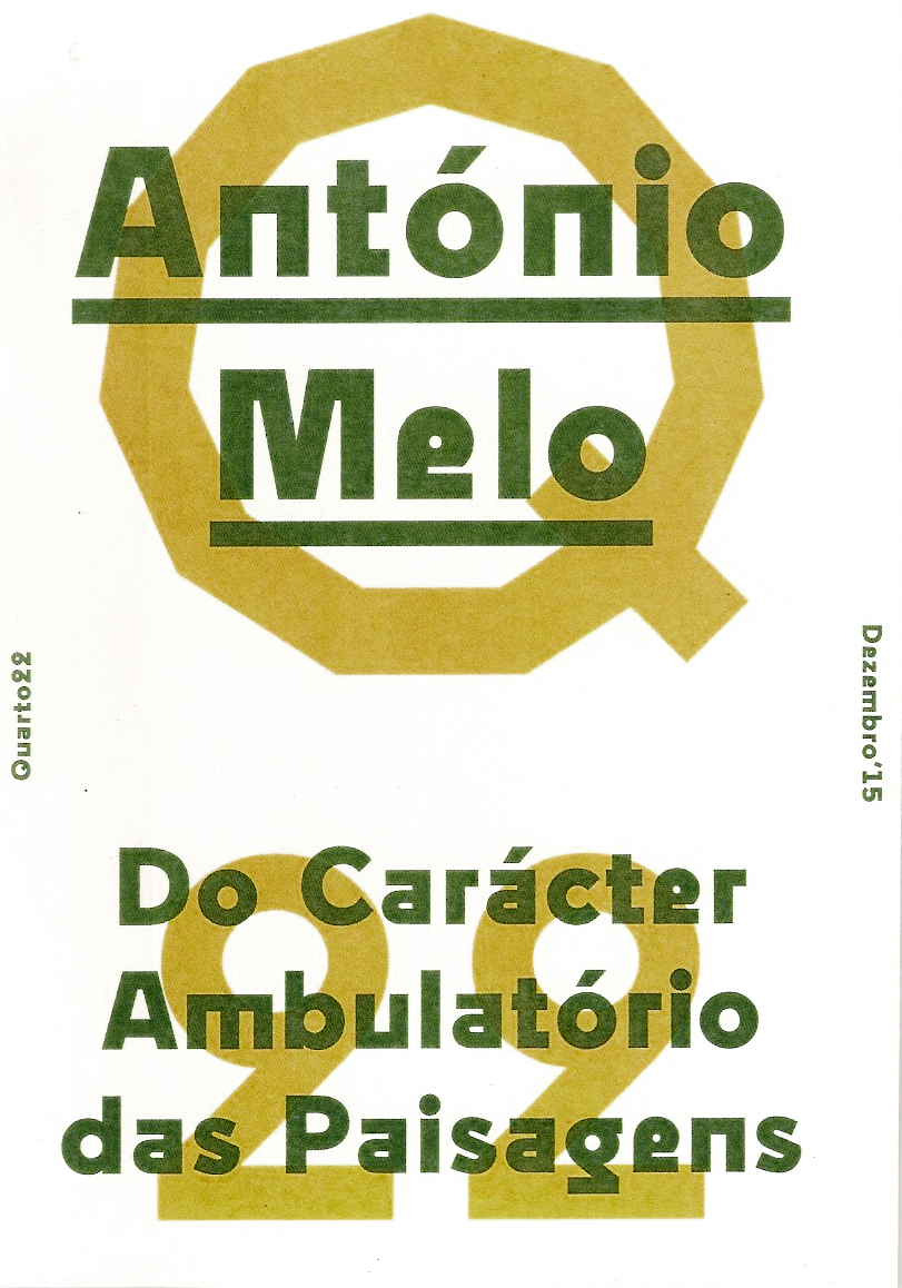 2016 - Catalog - Do Carácter Ambulatório das PaisagensExhibition organised by António Olaio, José Maçãs de Carvalho. Catalog design by Bruna de Sousa. Coimbra University, College of Arts, Ground Floor, 2016ISBN 978-989-99425-8-5