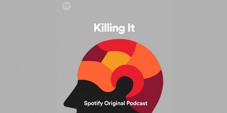killing-it-spotify-original-podcast