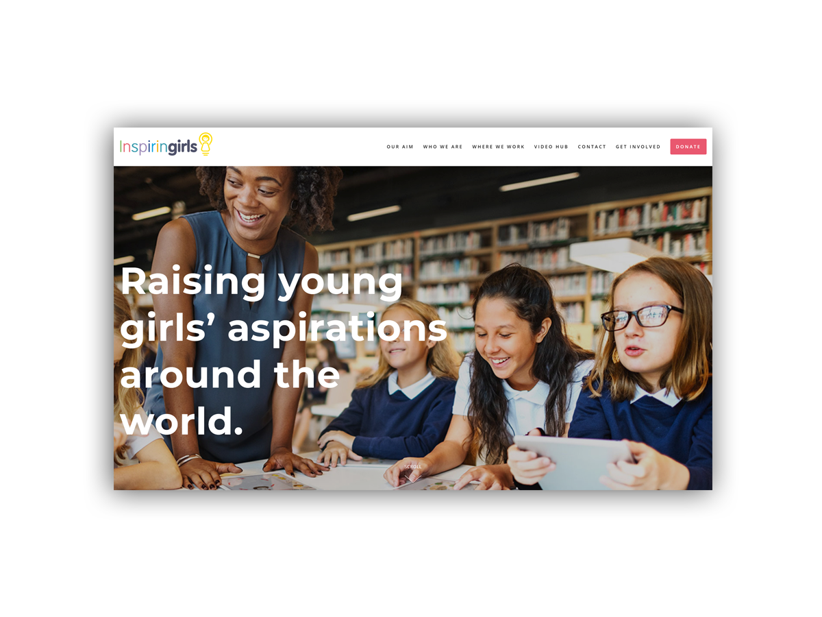 - Inspiring Girls International is an organisation dedicated to raising the aspirations of young girls around the world by connecting them with female role models.