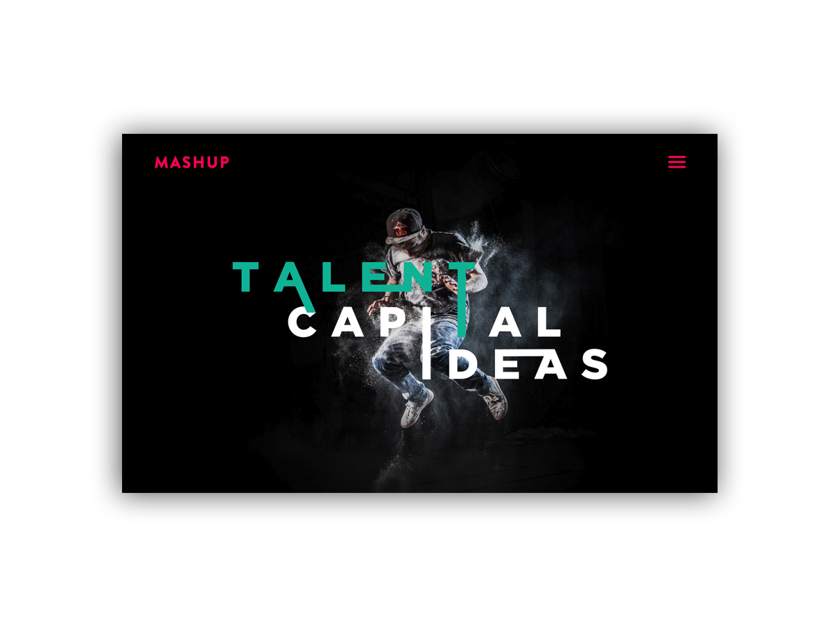 - Mashup attracts ideas, capital and talent and combines them to create new profitable realities.