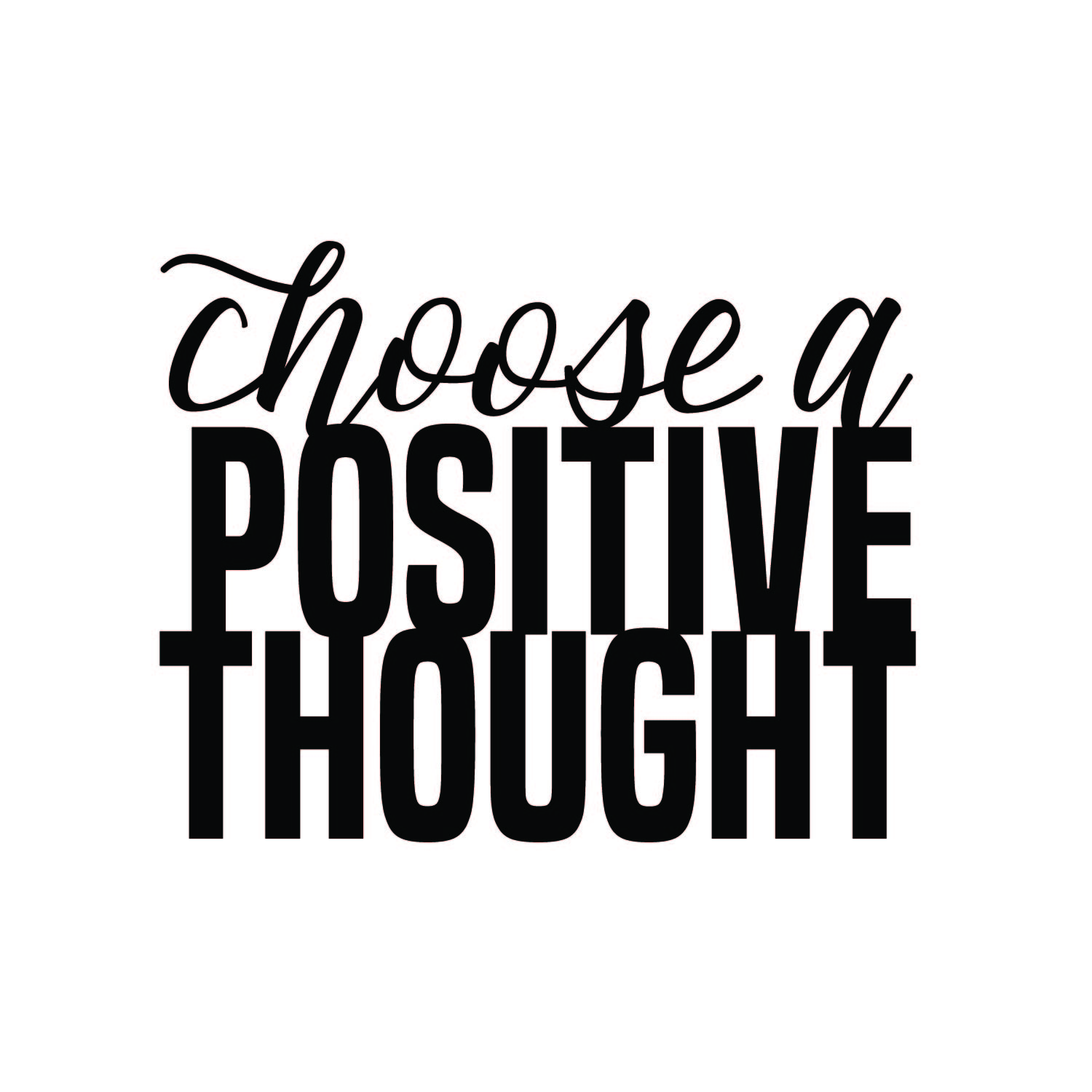 17 - Choose A Positive Thought