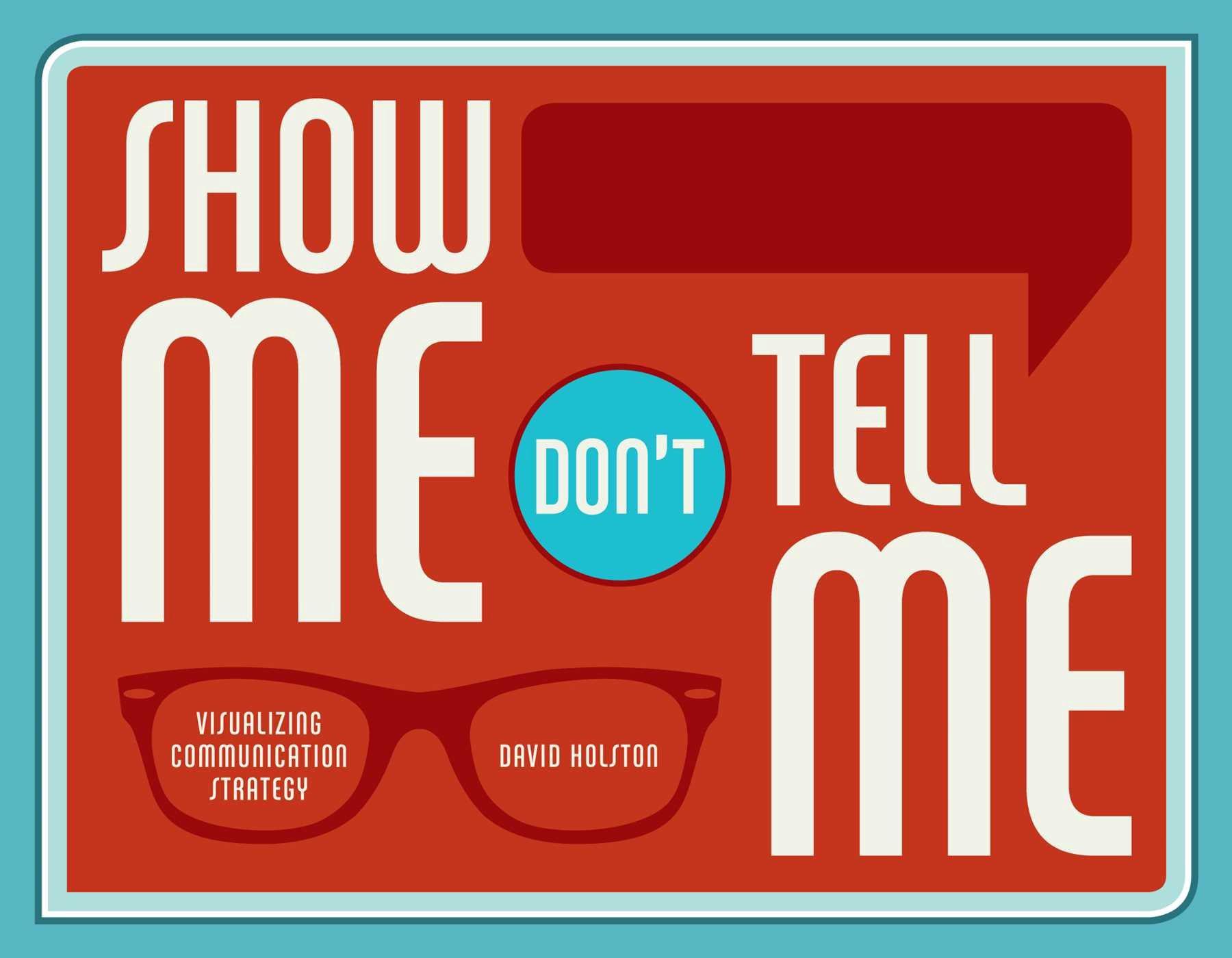 Dave Holston's book, Show Me, Don't TellMe