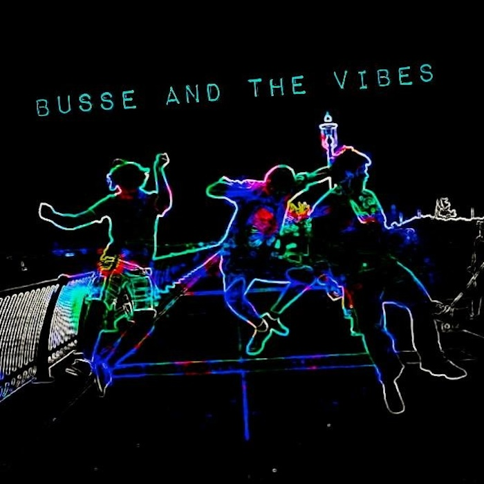 Busse & the Vibes - Busse & the Vibes (2015)