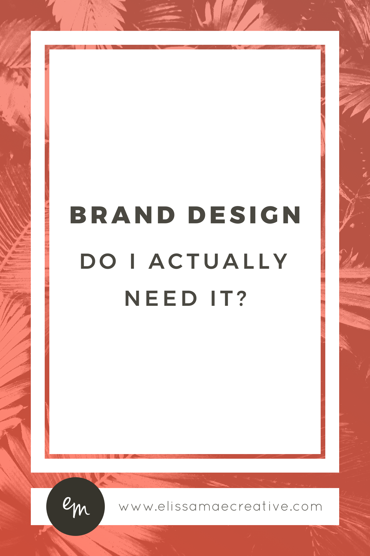 Brand Design: Do I Actually Need It?